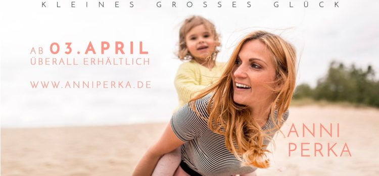 "Songwriting | Release ""Kleines großes Glück"" – Anni Perka (Popschlager)"